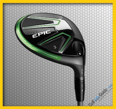 Callaway GBB Epic Fairway Wood Review
