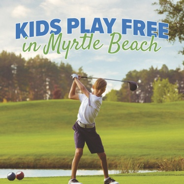 Summer is Here and Your Kids Can Play For Free on Myrtle Beach Golf Courses!