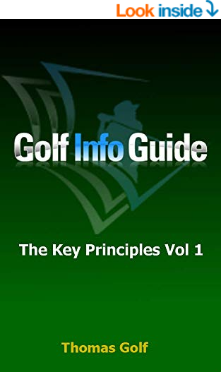 Golf Info Guide The Key Principles Vol 1 Kindle Edition