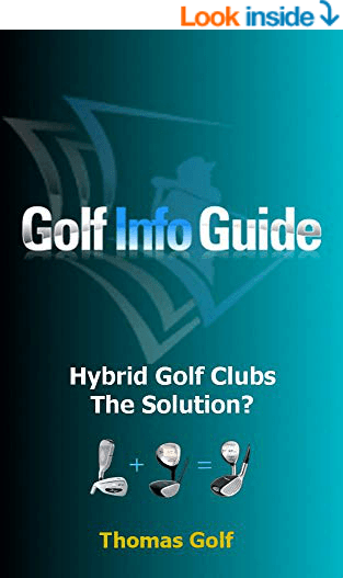 Golf Info Guide: Hybrid Golf Clubs The Solution?