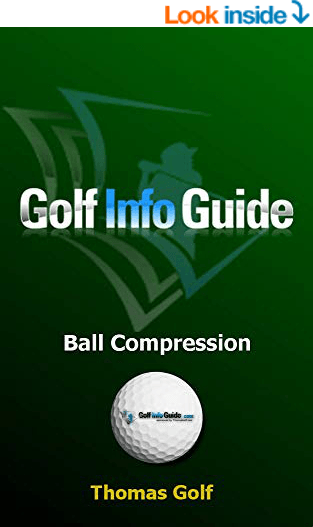 Golf Info Guide: Ball Compression and Spin (The Key Principles Book 7) Kindle Edition