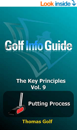 Golf Info Guide: The Key Principles Vol. 9 Putting Process Kindle Edition