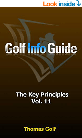 Golf Info Guide: The Key Principles Vol. 11 Kindle Edition