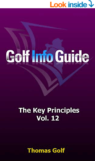 Golf Info Guide: The Key Principles Vol. 12 Kindle Edition